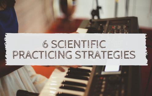 6 Scientific Practicing Strategies