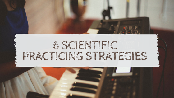 6 Scientific Practicing Strategies