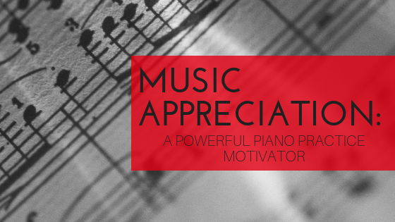 Piano Practice Motivator: Music Appreciation