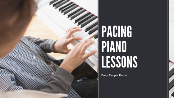 Pacing Piano Lessons