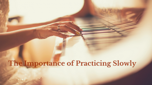 The importance of practicing slowly