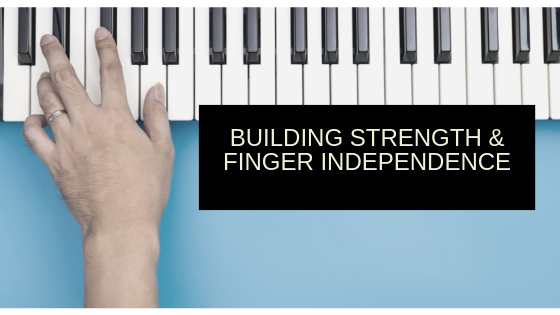 Building Strength and Finger Independence