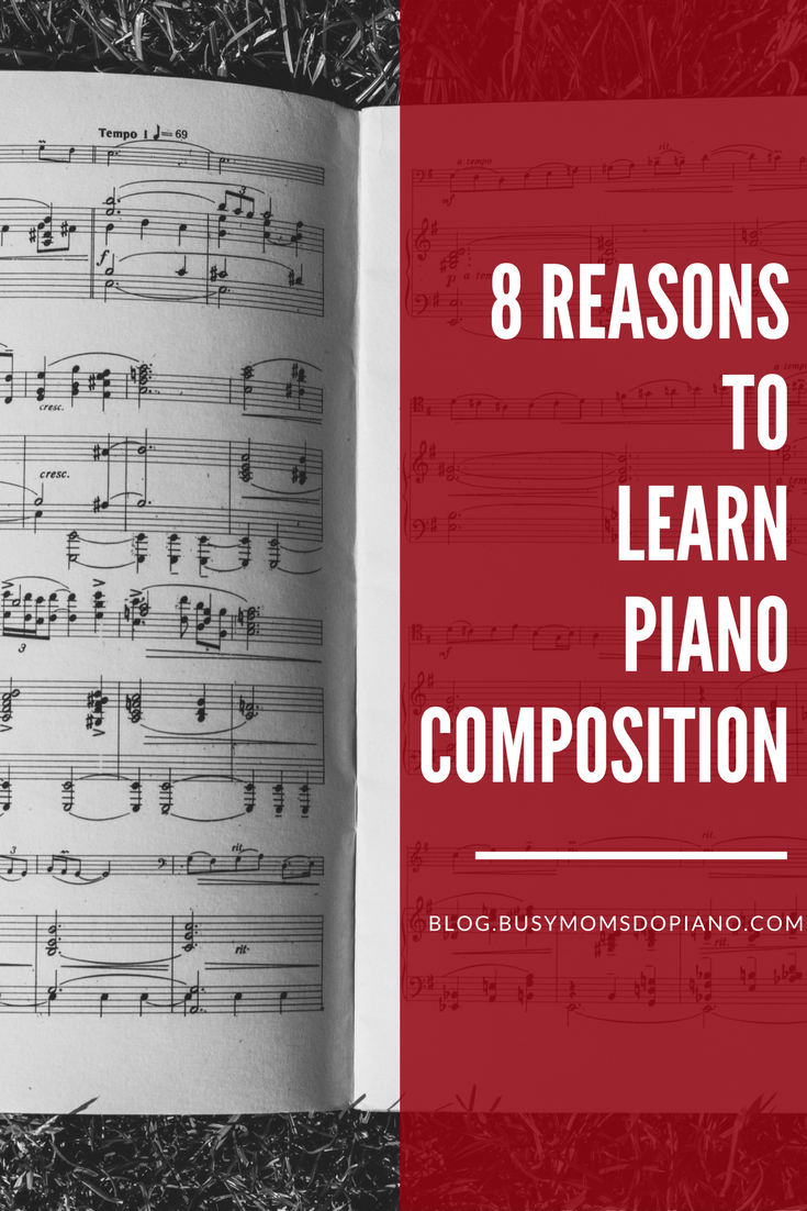 8 Reasons to Learn Piano Composition.