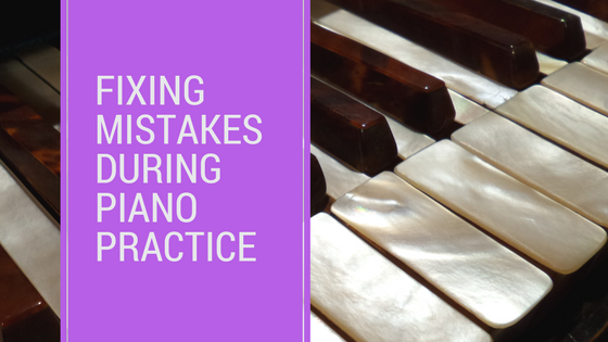 Fixing Mistakes At Piano Practice
