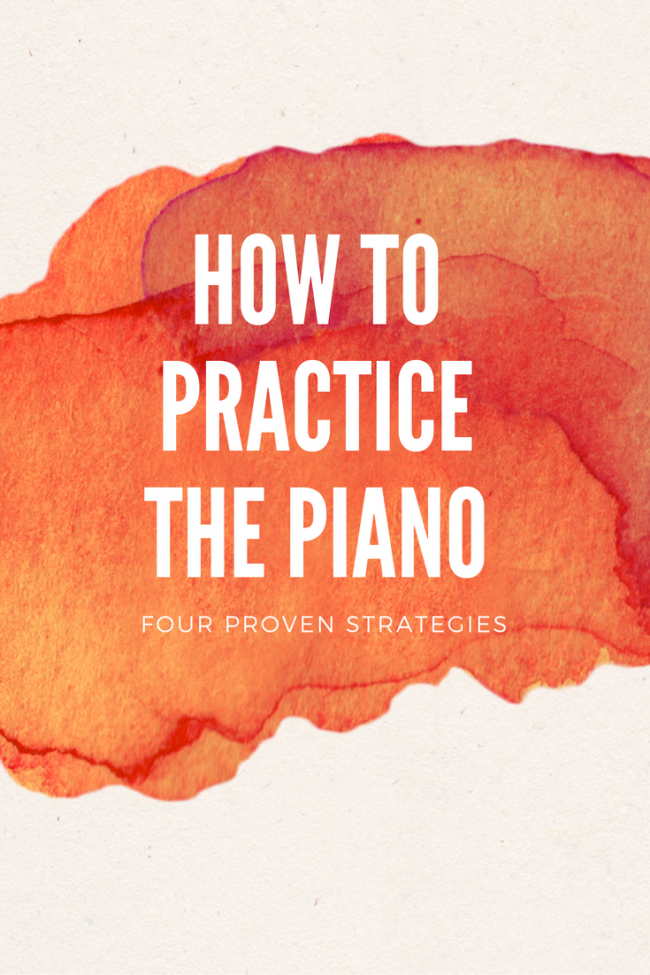 Four effective strategies for practicing the piano.