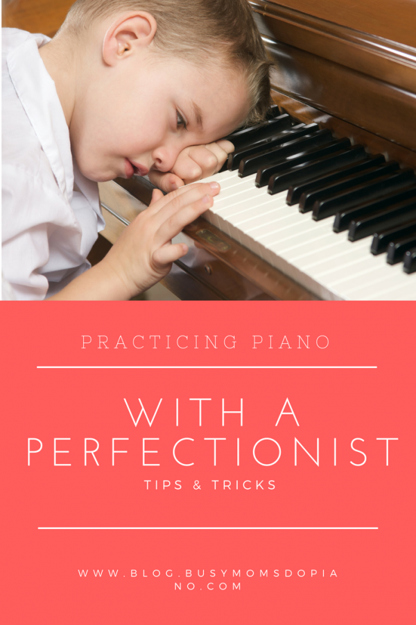 Practicing Piano with a Perfectionist.