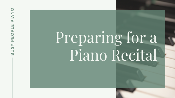 Preparing for A Piano Recital