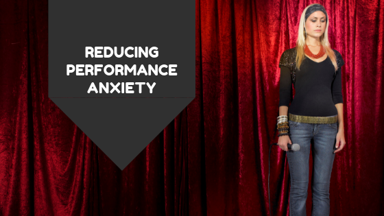 Reducing Performance Anxiety