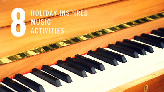 Holiday-Themed Musical Activities