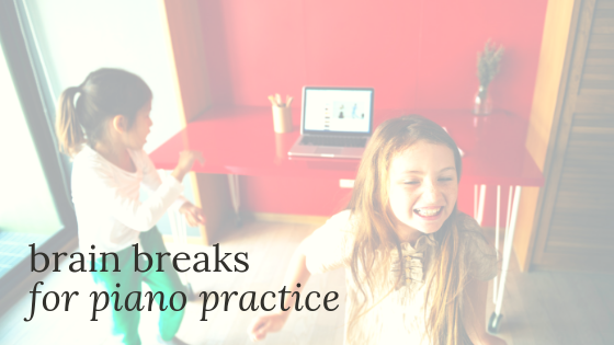 Brain Breaks for Piano Practice