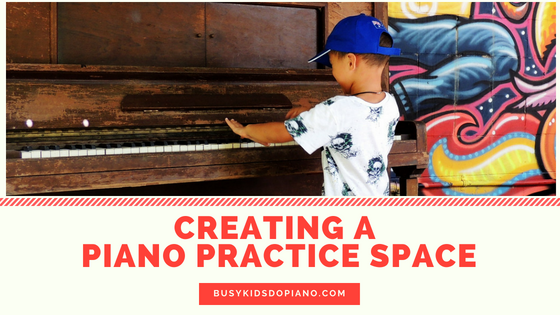 Creating a Piano Practice Space