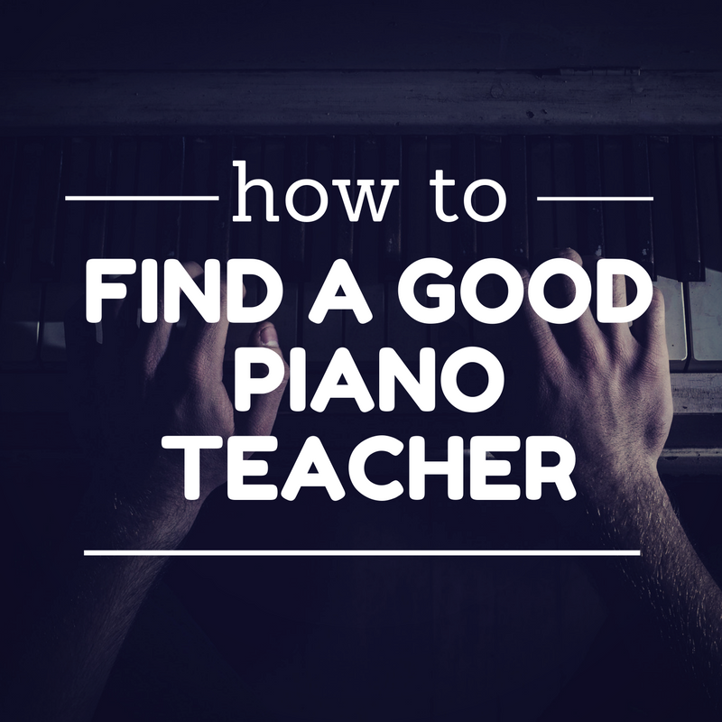 Find A Good Piano Teacher For Your Child.