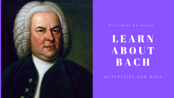 Learn About Bach: Activities for Kids