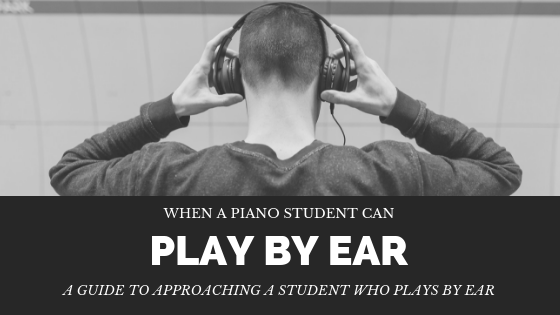 When a Student Can Play By Ear…