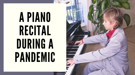 A Piano Recital During a Pandemic